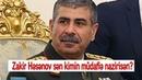 Zakir Həsənov, sən kimin müdafiə nazirisən?