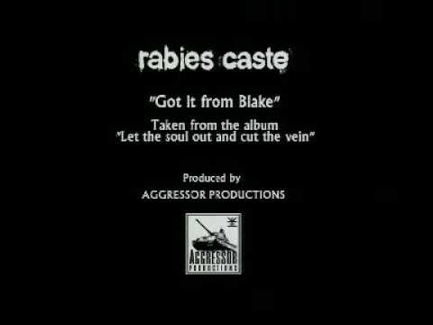Rabies Caste Got It From Blake official music video