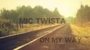 Mic Twista On My Way