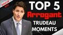 TOP 5 ARROGANT Trudeau Moments Worst of Trudeau