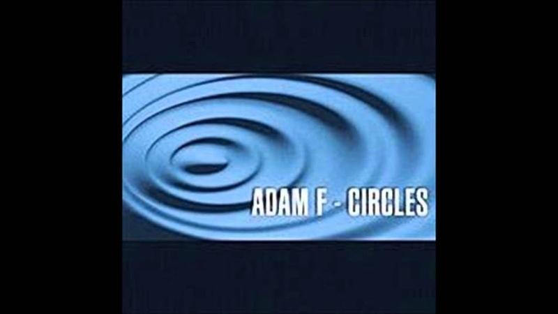 Adam F Circles Album Edit