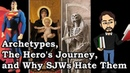 Archetypes The Hero's Journey and Why SJWs Hate Them Both