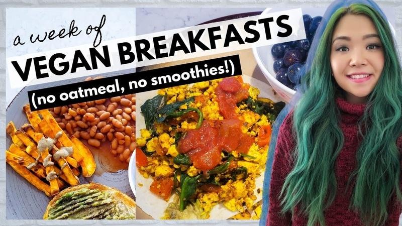 WEEK OF VEGAN BREAKFASTS No Oatmeal No Smoothies