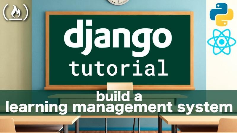 Django Rest Framework React Tutorial: Learning Management System (Blackboard / Moodle Clone)