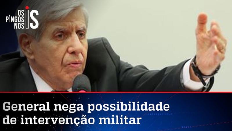Heleno afirma que militares não darão golpe