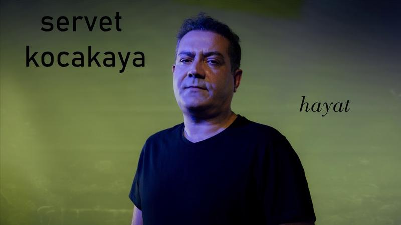 Servet Kocakaya - Hayat (Official)