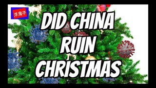 Did China Ruin Christmas?   The CCP Gave the Whole World a Lousy Gift   MERRY CHRISTMAS!