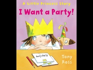 I Want a Party! by Tony Ross, read aloud - ReadingLibraryBooks