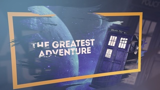 Doctor Who | The Greatest Adventure (55th Anniversary)