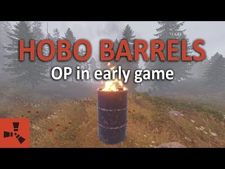 """Hobo Barrels are """"drop to win"""" and OP in early game..."""