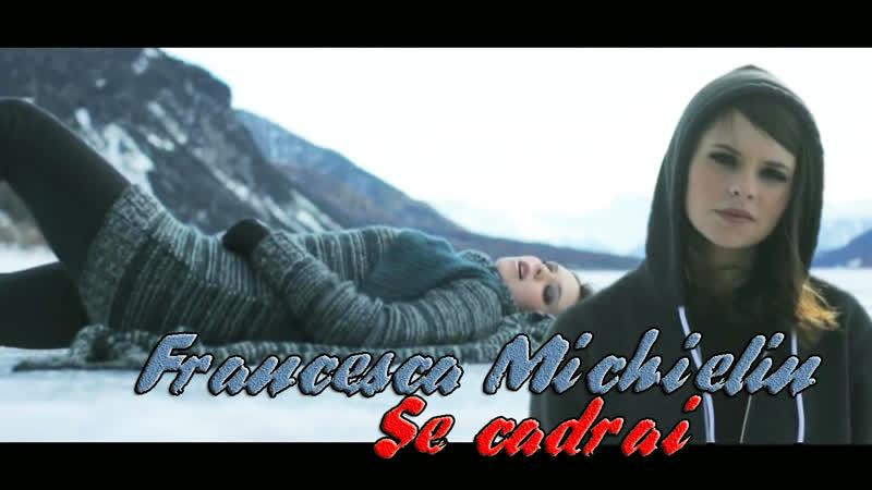 Francesca Michielin - Se cadrai...