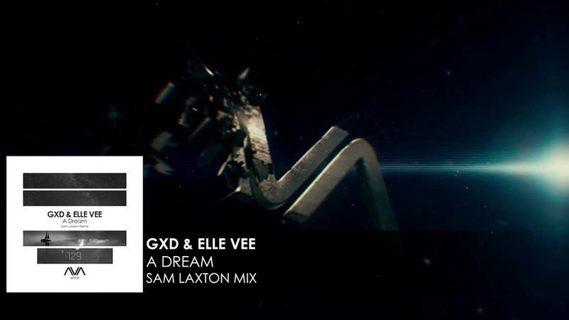 GXD Elle Vee - A Dream (Sam Laxton Remix)