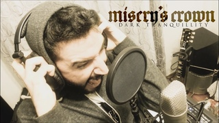 Dark Tranquillity: Misery's Crown (Vocal Cover)
