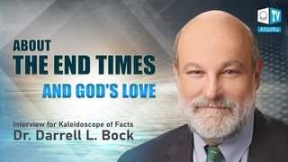 About the End Times and God's Love   Dr. Darrell L. Bock