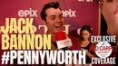 "Jack Bannon interviewed at PENNYWORTH"" on EPIX's LA Red Carpet Premiere Event"