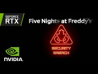 Five Nights at Freddys: Security Breach | Эксклюзивный трейлер на GeForce RTX