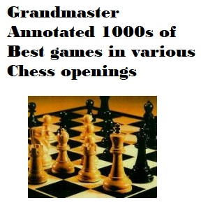 1000s of GM Annotated best games in various chess opening_CBV 0sDJ0eA6K7I