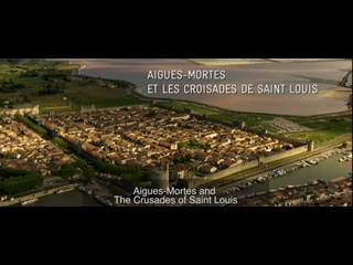 Aigues Mortes : French Gate to the Crusades ( 2014 FR,US) (ENG/SUB ENG)