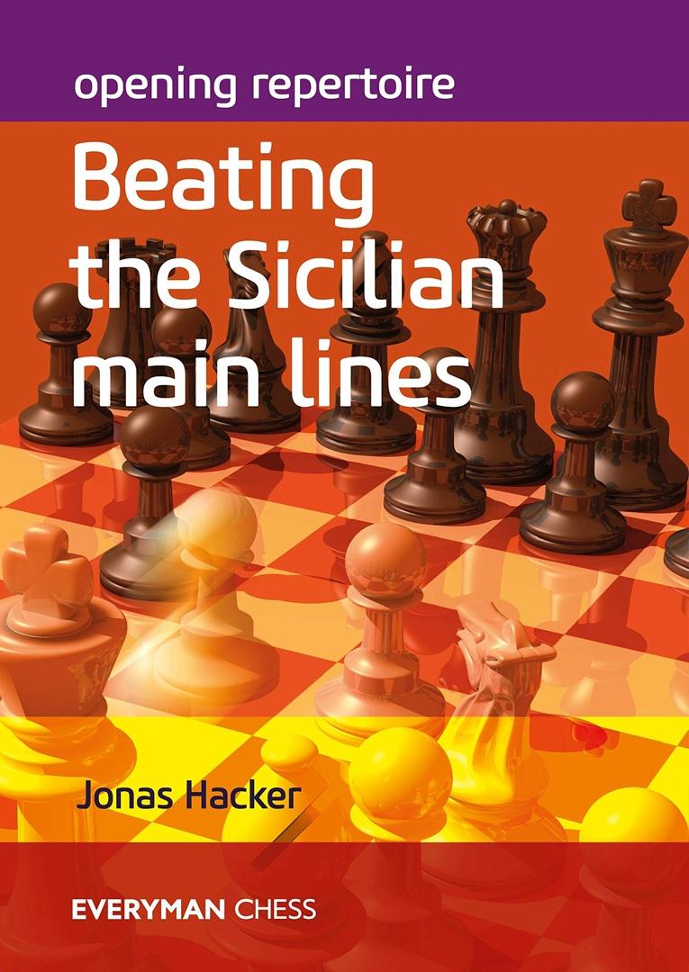 JonasHacker_Opening Repertoire_Beating Sicilian(2020)ePub+PGN N4iwYVh4M0s