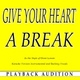Playback Audition - Give Your Heart a Break (In the Style of Demi Lovato)