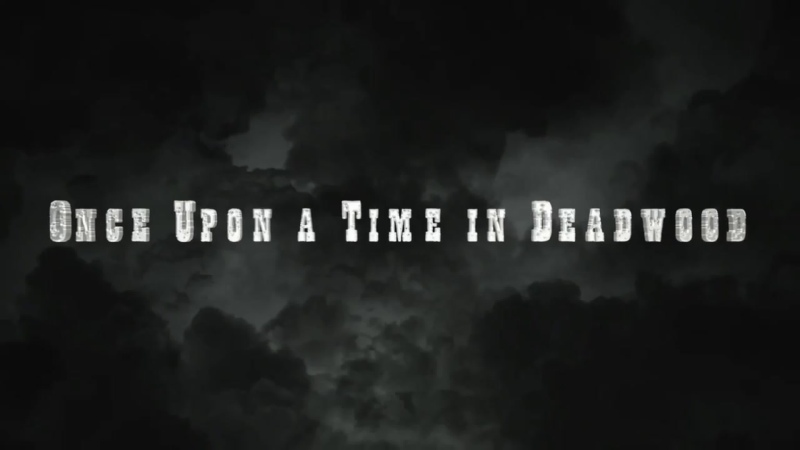 Однажды в Дедвуде Once Upon a Time in Deadwood 2019