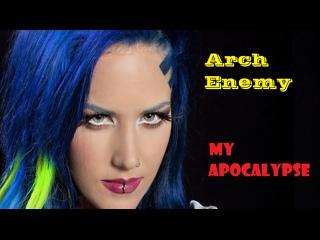 """Arch Enemy - """"My Apocalypse"""""""