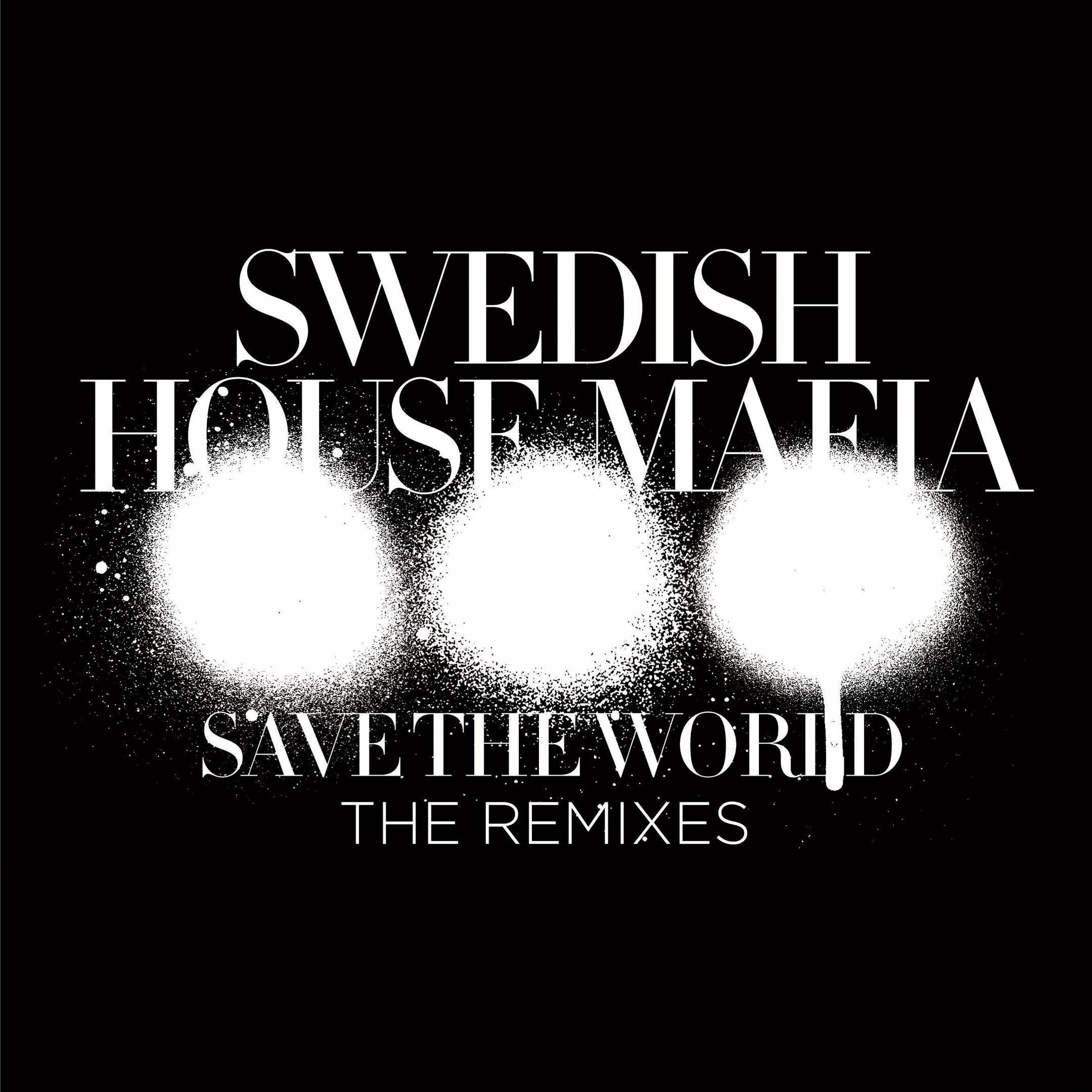 Swedish House Mafia album Save The World (The Remixes)