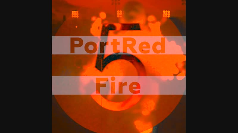 PortRed - Fire (teaser)
