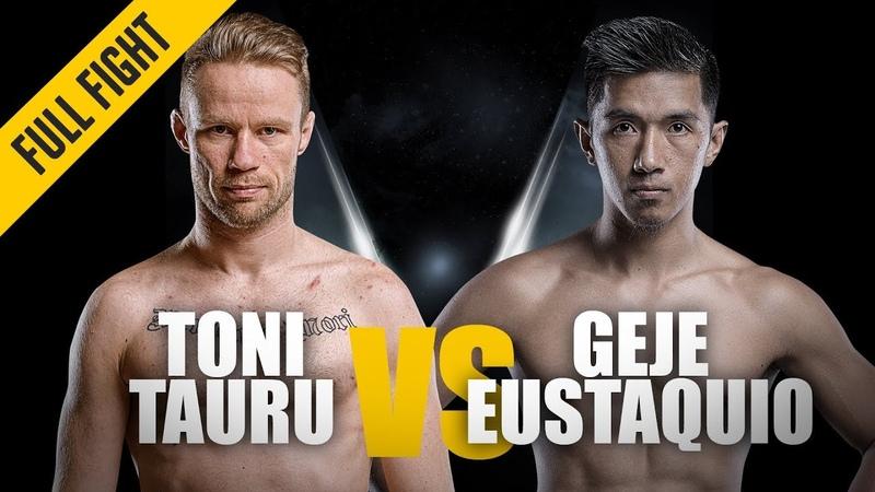ONE Toni Tauru vs Geje Eustaquio December 2016 FULL FIGHT