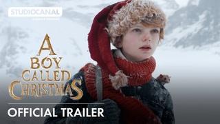 A BOY CALLED CHRISTMAS | Official Trailer | STUDIOCANAL International