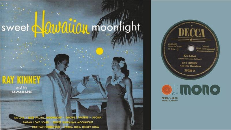 RAY KINNEY and his Hawaiians Sweet Hawaiian Moonlight