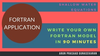 Shallow Water Equations Model using Fortran in 90 minutes