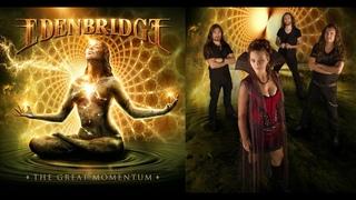 EDENBRIDGE - The Great Momentum [FULL ALBUM]