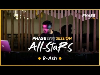 R-Ash - Phase Live Session All Stars