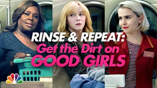 Rinse and Repeat: Get the Dirt on Good Girls